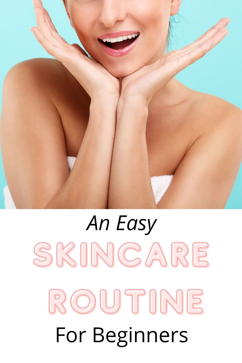 Skincare Routine For Beginners
